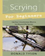 Scrying For Beginners - Donald Tyson